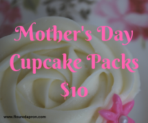 Mother's Day Cupcake Packs$10